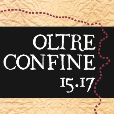 OLTRECONFINE 15I17 – un progetto lungo un anno