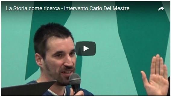La Storia come ricerca – intervento Carlo Del Mestre