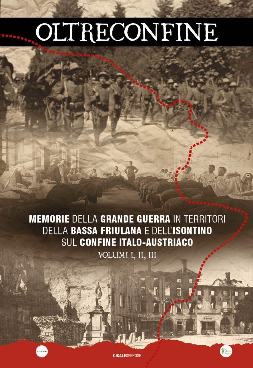 """""""OLTRECONFINE"""": TRE VOLUMI DI STORIE E MEMORIE DAL PROGETTO SULLA GRANDE GUERRA"""
